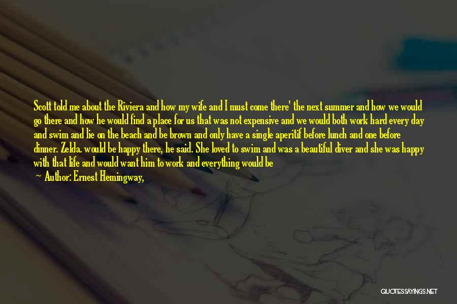 Beach And Summer Quotes By Ernest Hemingway,