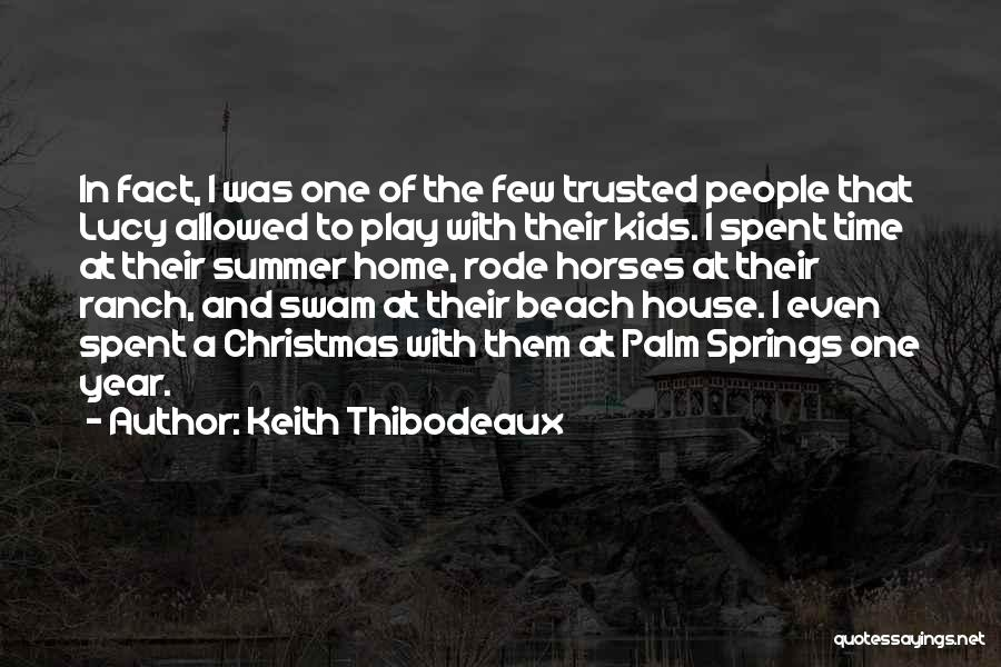 Beach And Summer Quotes By Keith Thibodeaux