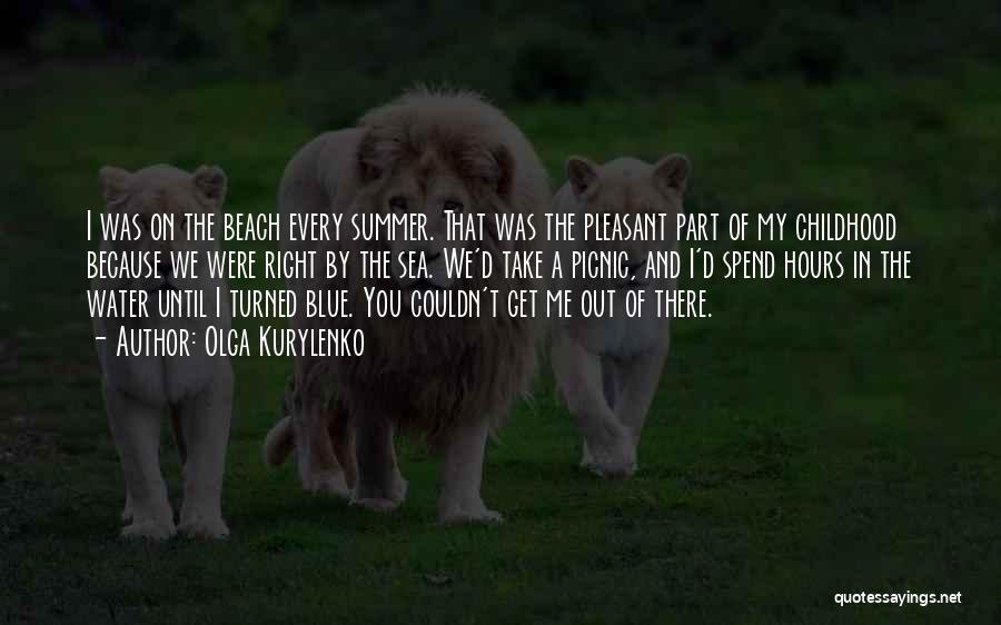 Beach And Summer Quotes By Olga Kurylenko