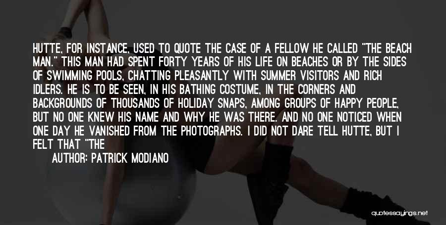 Beach And Summer Quotes By Patrick Modiano