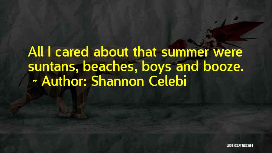 Beach And Summer Quotes By Shannon Celebi