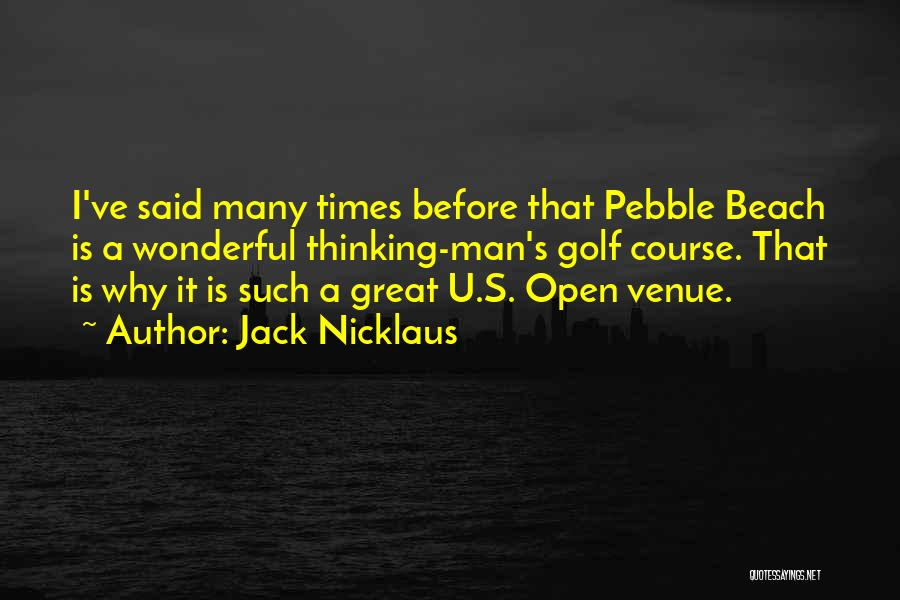 Beach Pebble Quotes By Jack Nicklaus