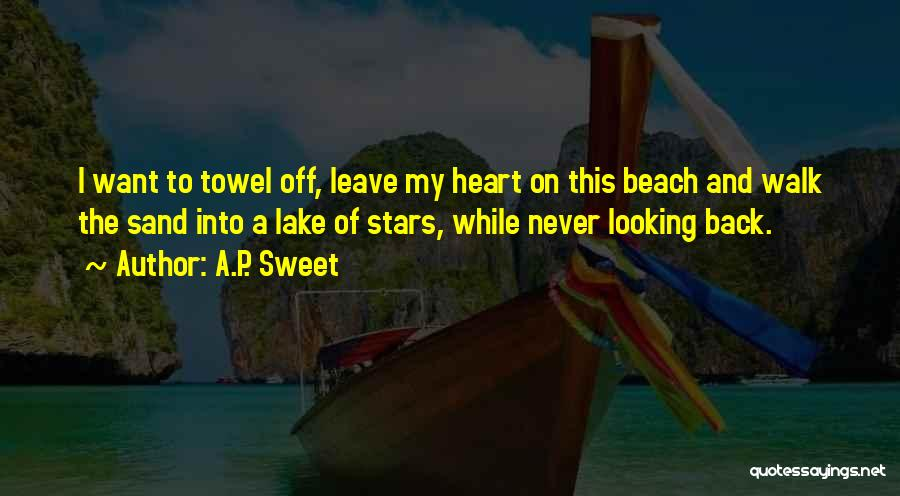 Beach Walk Love Quotes By A.P. Sweet