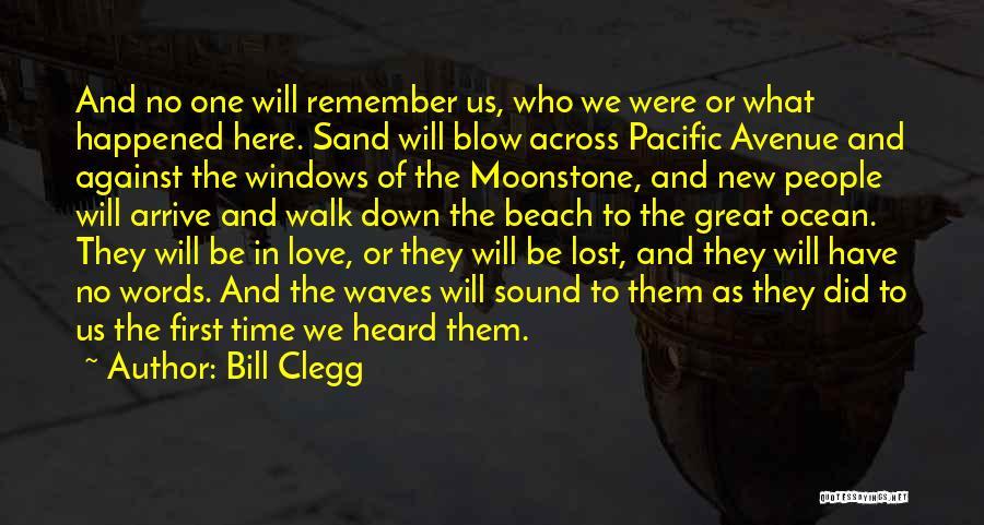Beach Walk Love Quotes By Bill Clegg