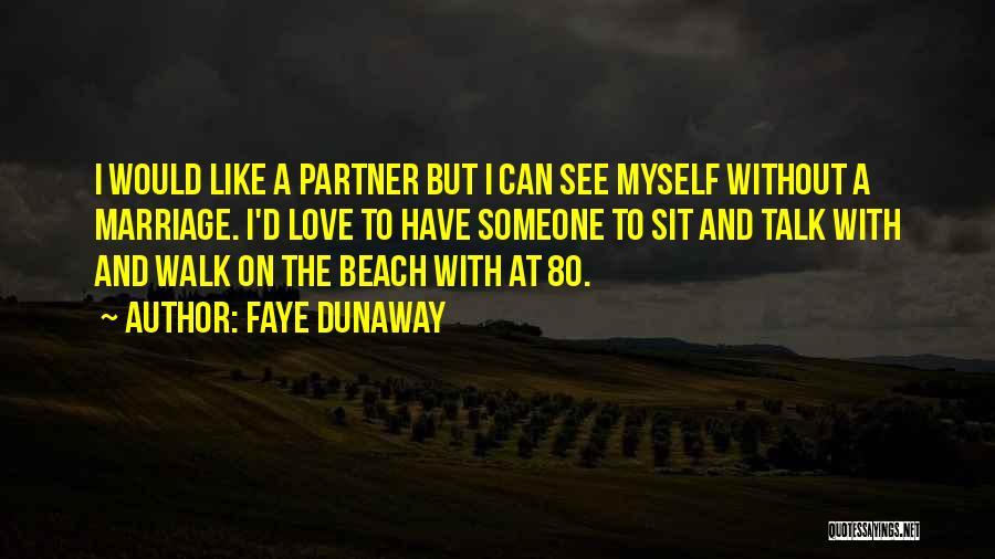 Beach Walk Love Quotes By Faye Dunaway