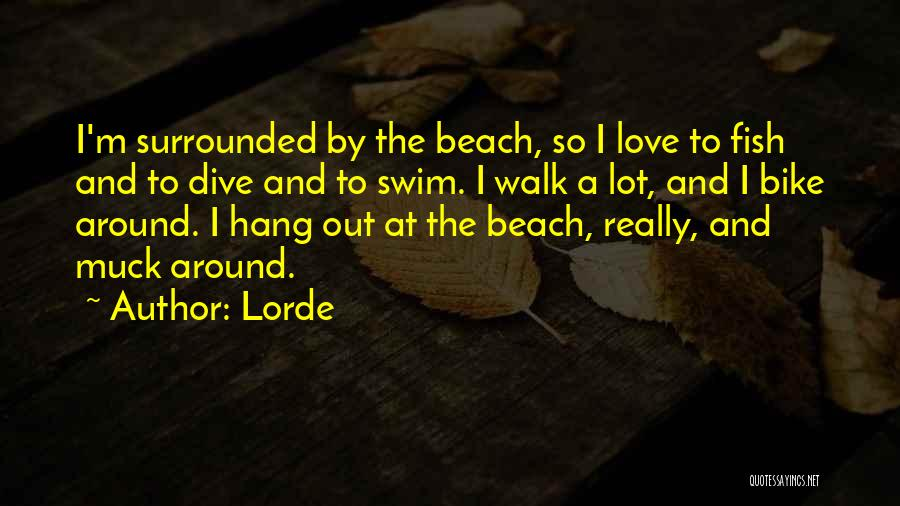 Beach Walk Love Quotes By Lorde