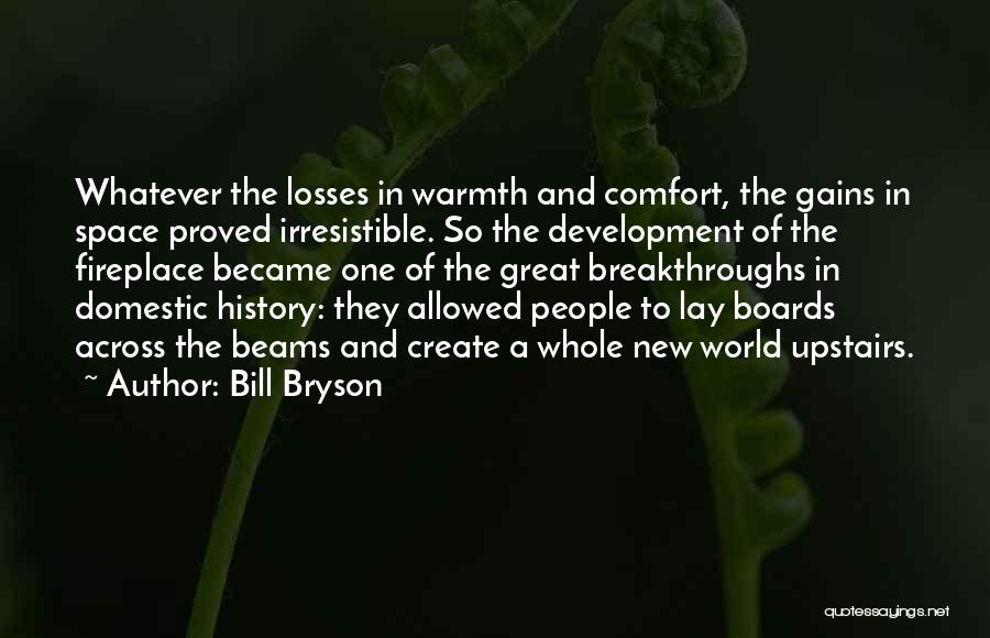Beams Quotes By Bill Bryson