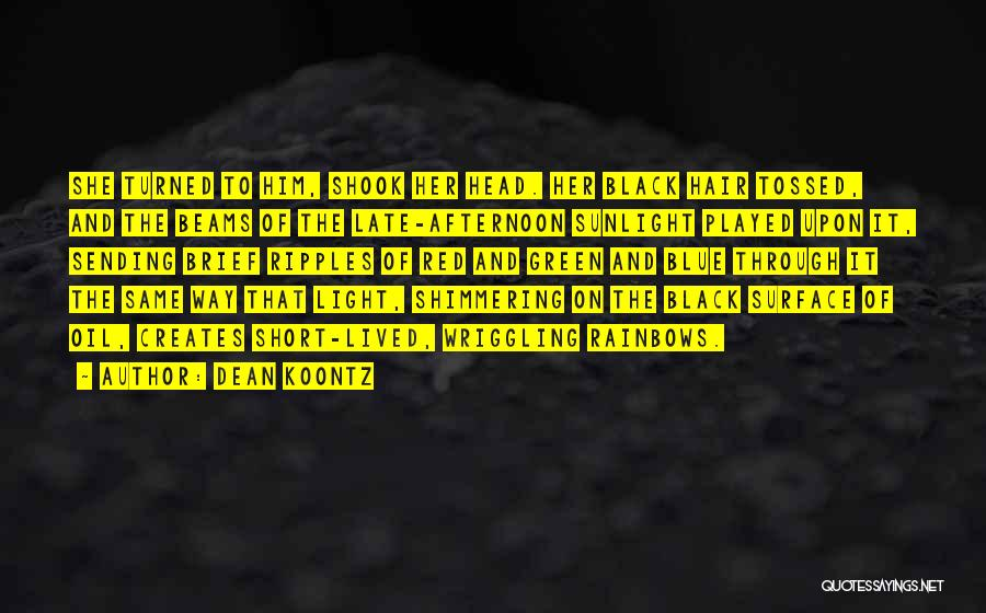 Beams Quotes By Dean Koontz