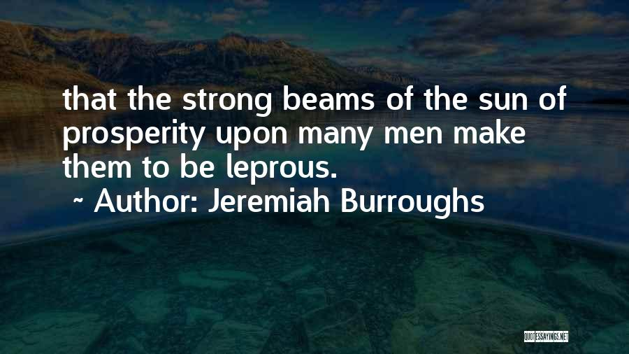 Beams Quotes By Jeremiah Burroughs