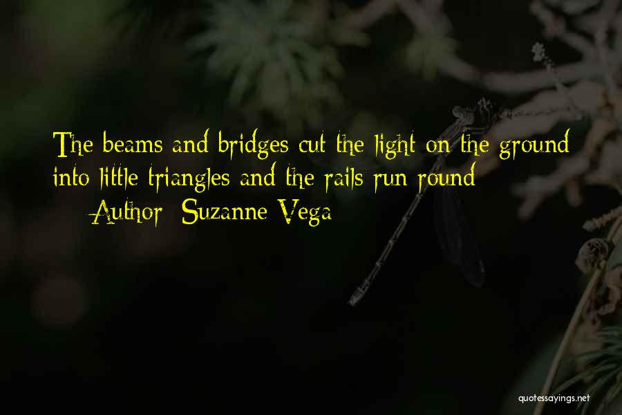 Beams Quotes By Suzanne Vega