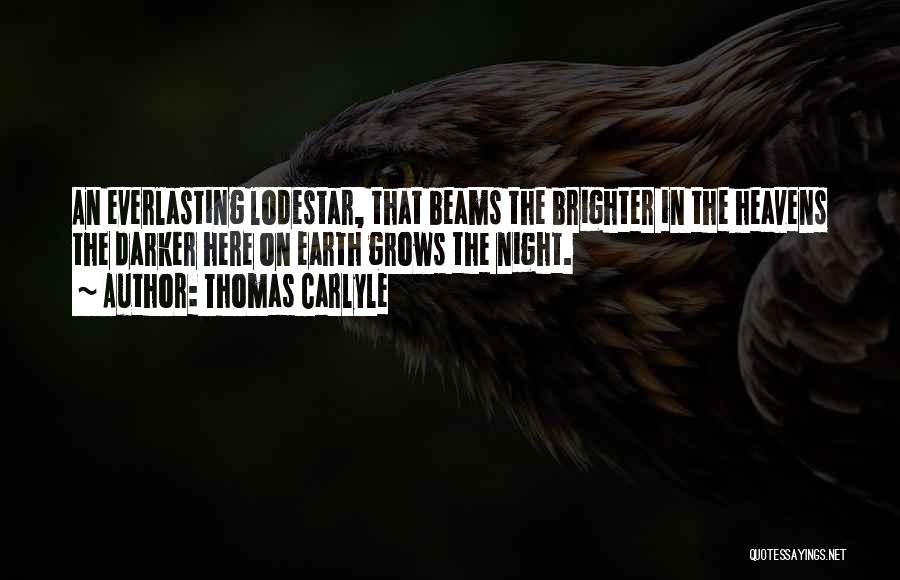 Beams Quotes By Thomas Carlyle