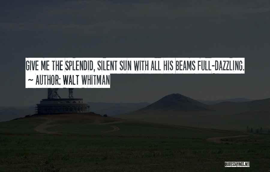 Beams Quotes By Walt Whitman