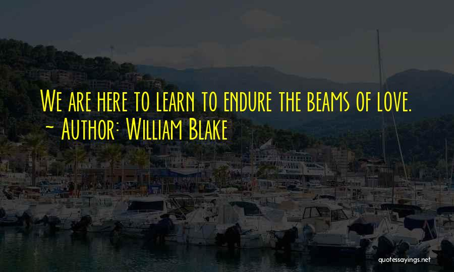 Beams Quotes By William Blake