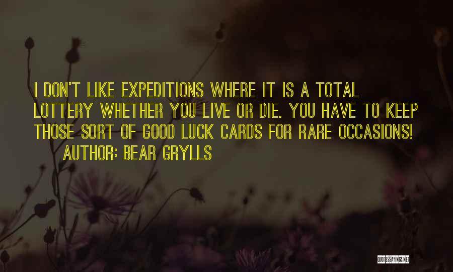 Bear Grylls Quotes 1018376