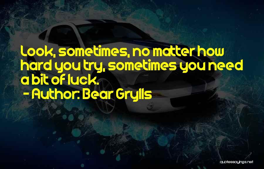 Bear Grylls Quotes 1152392