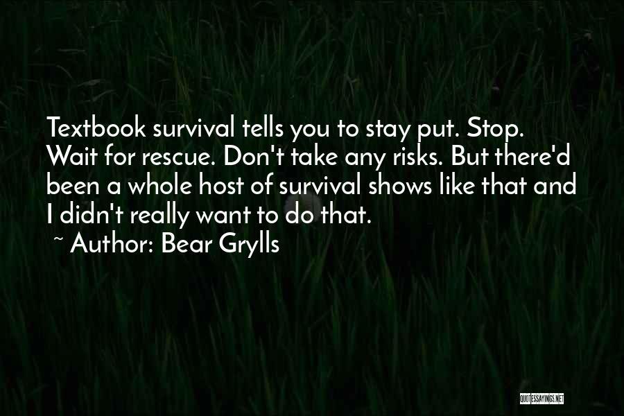 Bear Grylls Quotes 1237159