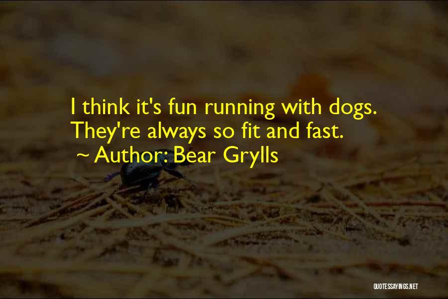 Bear Grylls Quotes 1580810