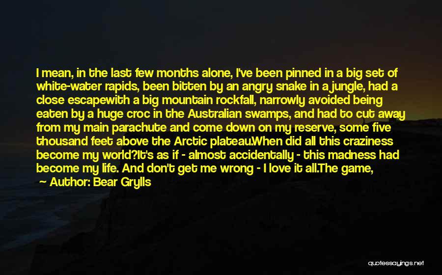 Bear Grylls Quotes 1737130