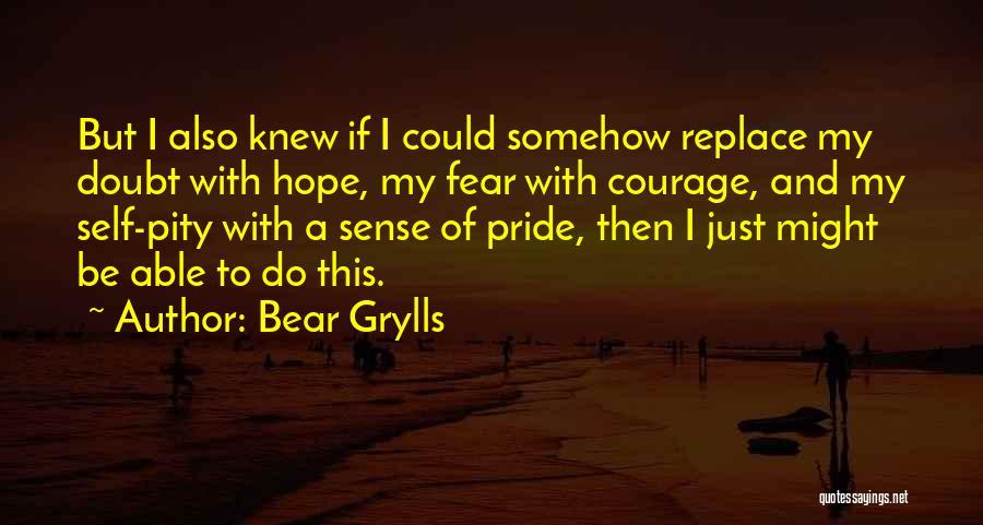 Bear Grylls Quotes 1835204