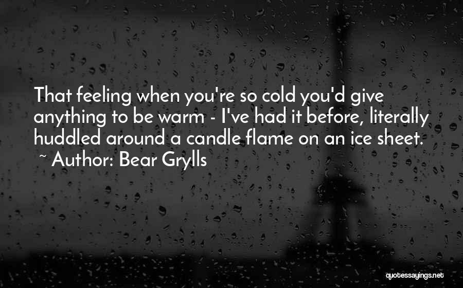 Bear Grylls Quotes 296763