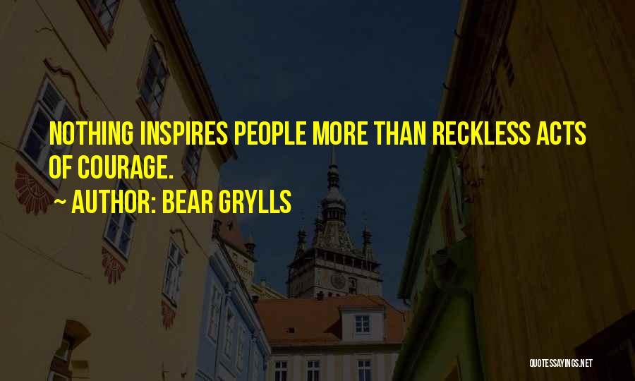 Bear Grylls Quotes 449820