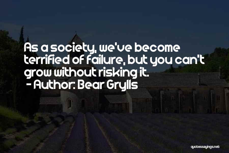Bear Grylls Quotes 452567