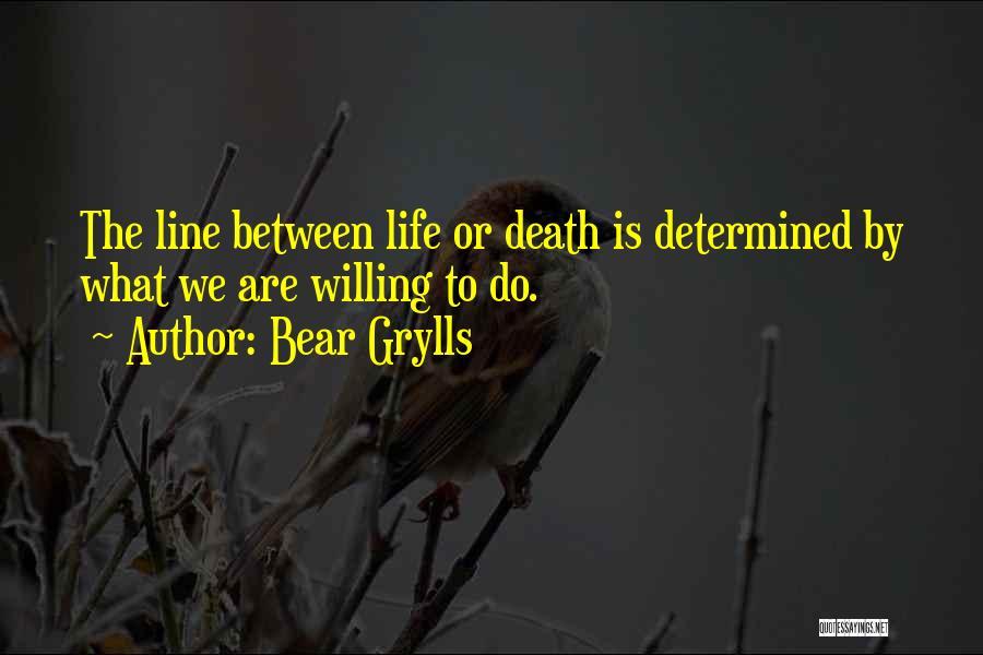 Bear Grylls Quotes 466284