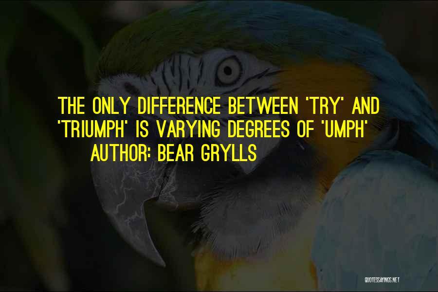 Bear Grylls Quotes 522660