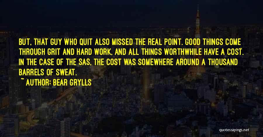 Bear Grylls Quotes 561546
