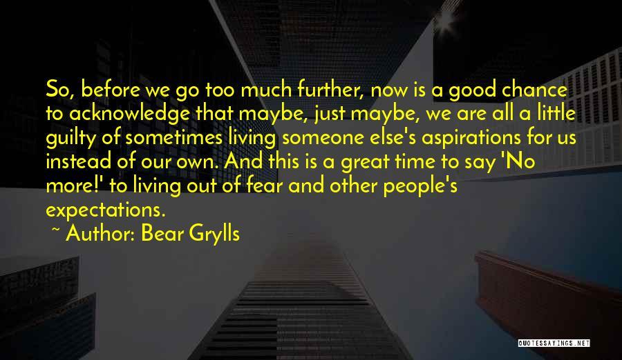 Bear Grylls Quotes 739120