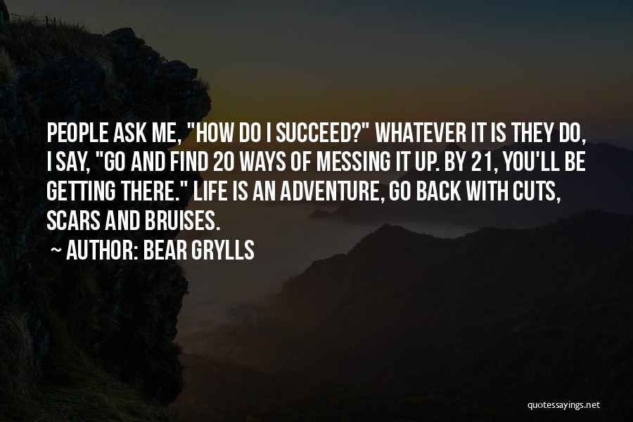 Bear Grylls Quotes 889711