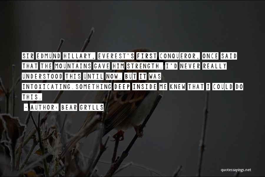 Bear Grylls Quotes 913395
