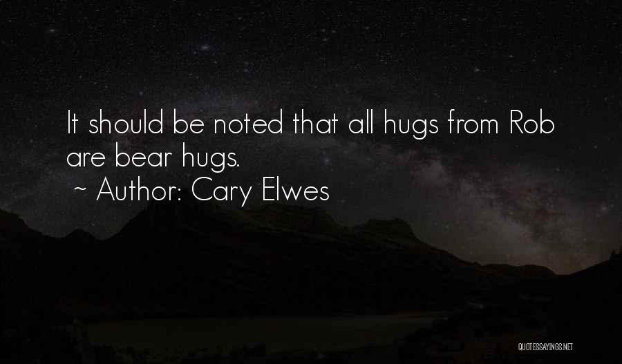 Bear Hugs Quotes By Cary Elwes