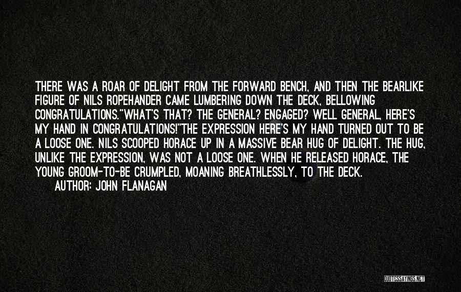 Bear Hugs Quotes By John Flanagan