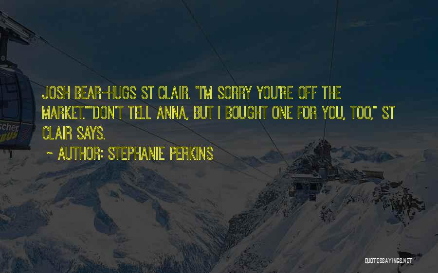 Bear Hugs Quotes By Stephanie Perkins