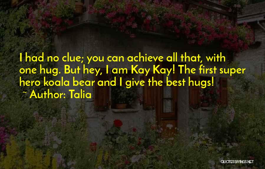 Bear Hugs Quotes By Talia