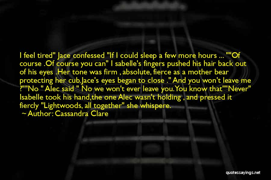 Bear Quotes By Cassandra Clare