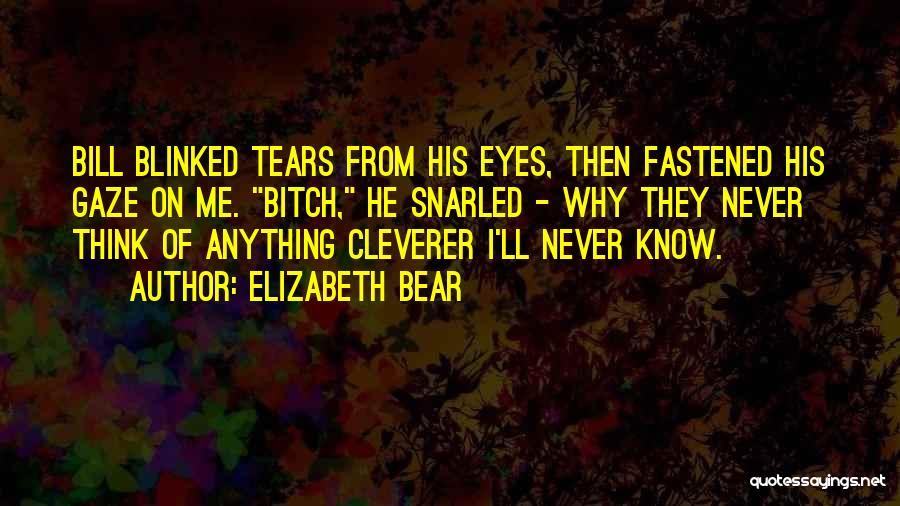 Bear Quotes By Elizabeth Bear