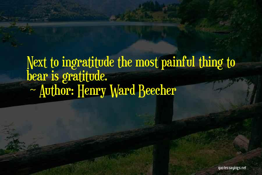 Bear Quotes By Henry Ward Beecher