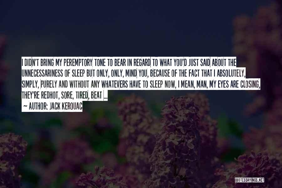 Bear Quotes By Jack Kerouac