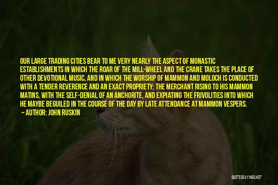 Bear Quotes By John Ruskin