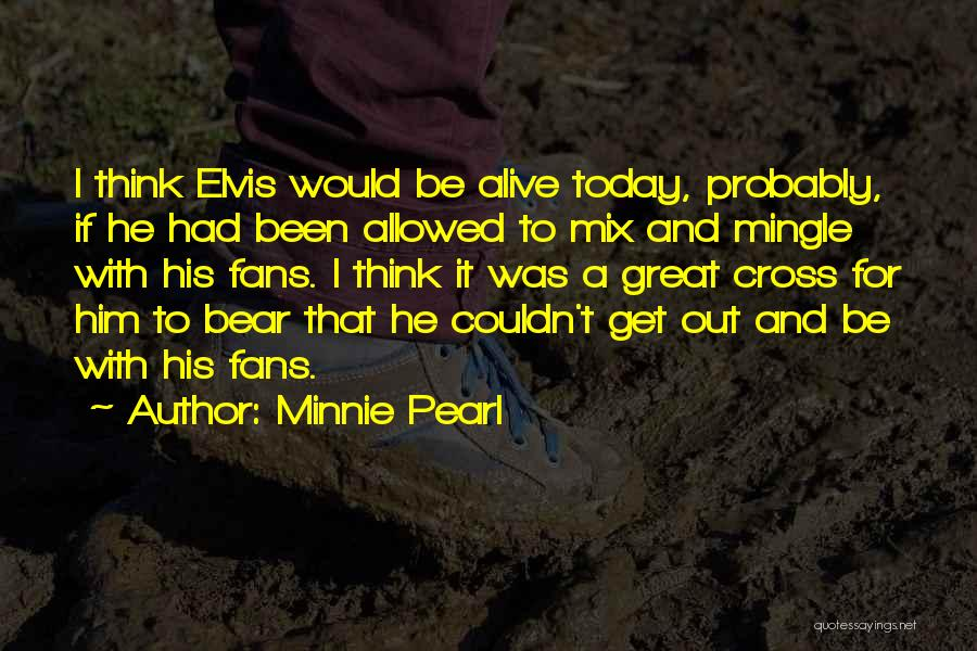 Bear Quotes By Minnie Pearl