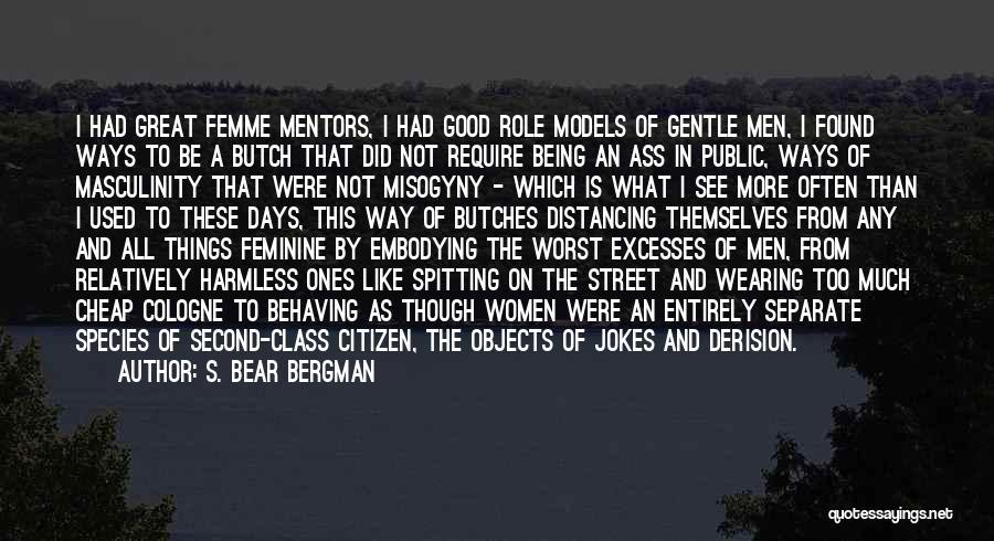 Bear Quotes By S. Bear Bergman
