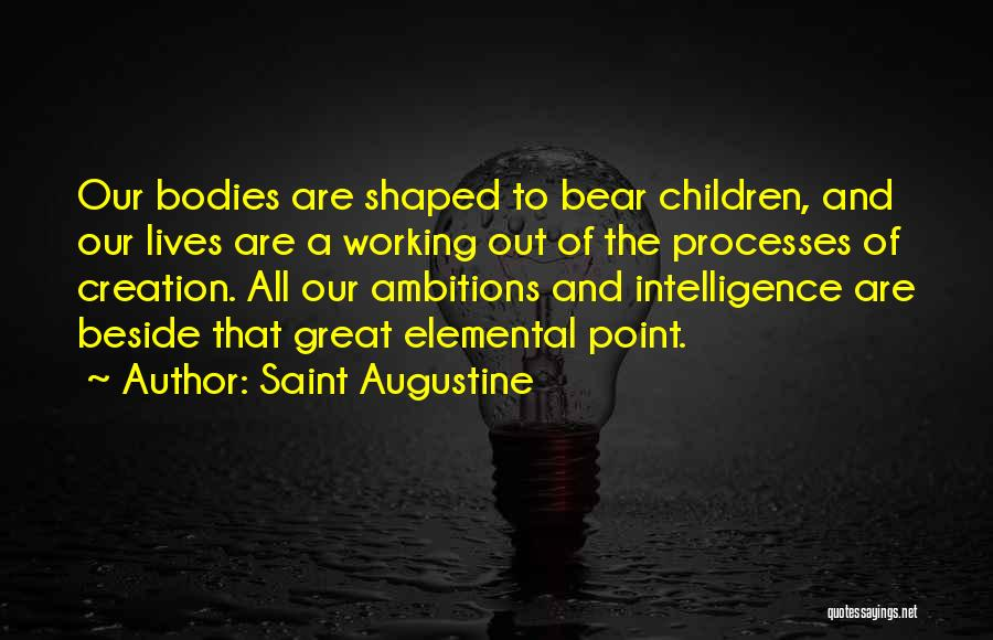 Bear Quotes By Saint Augustine