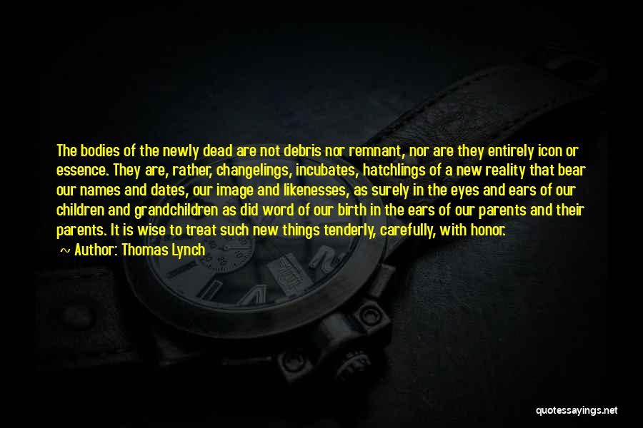 Bear Quotes By Thomas Lynch