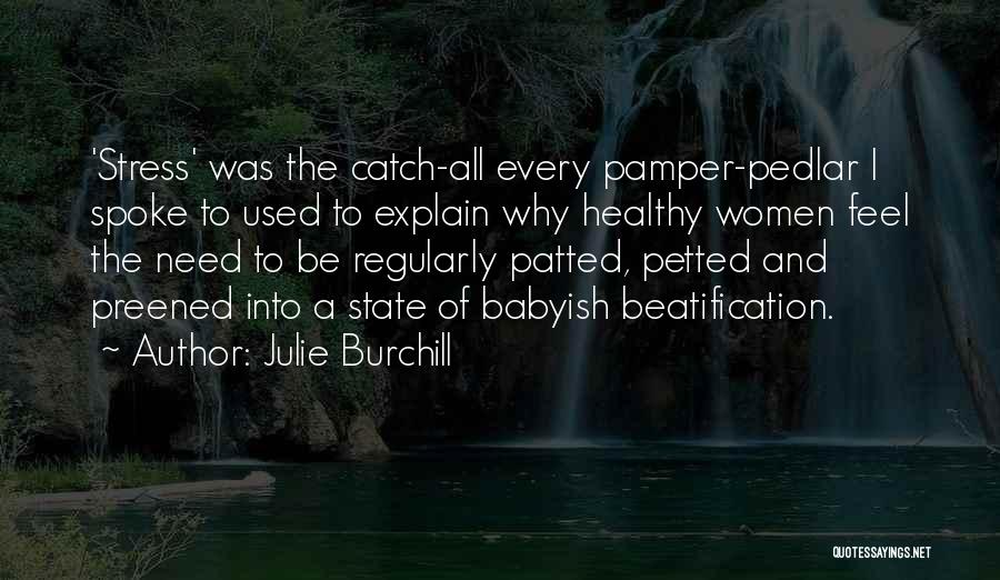 Beatification Quotes By Julie Burchill