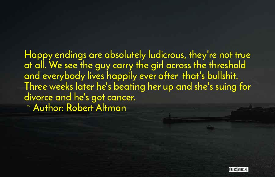 Beating Cancer Quotes By Robert Altman