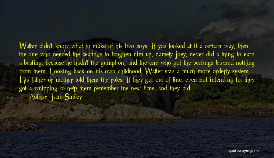 Beating The System Quotes By Jane Smiley