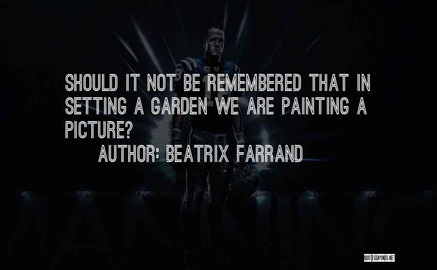 Beatrix Farrand Quotes 1293593