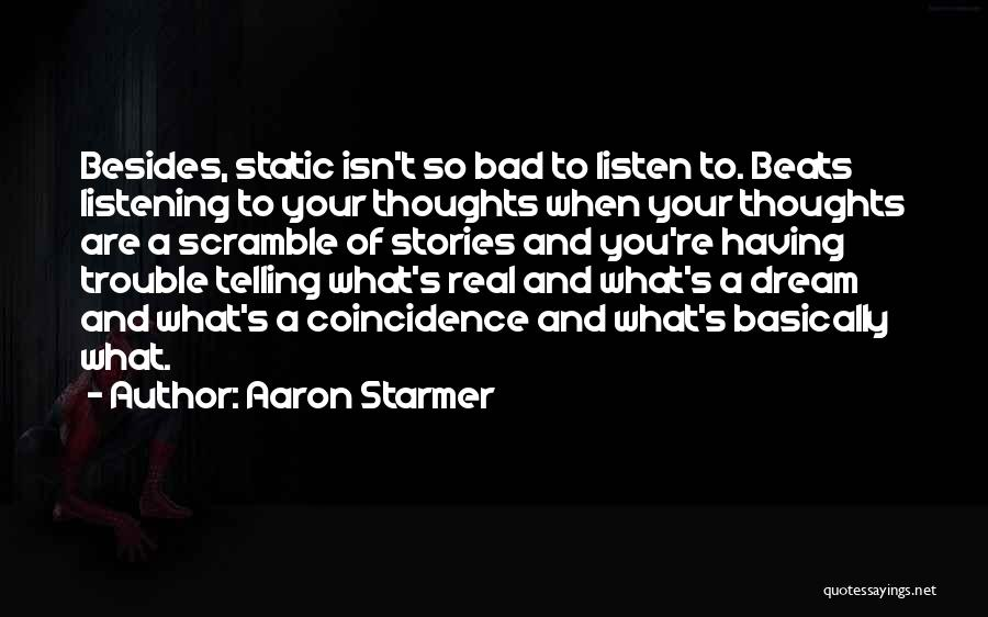 Beats Quotes By Aaron Starmer